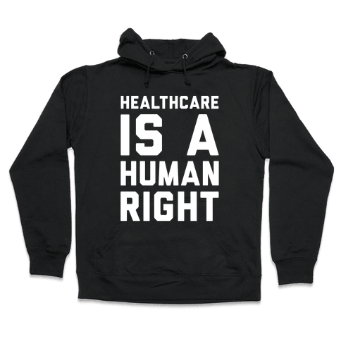 Healthcare Is A Human Right White Print Hooded Sweatshirt