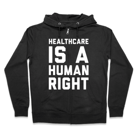 Healthcare Is A Human Right White Print Zip Hoodie