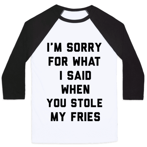 You Stole My Fries Baseball Tee