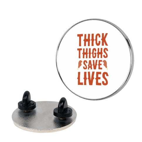 Thick Thighs Save Lives - Turkey pin