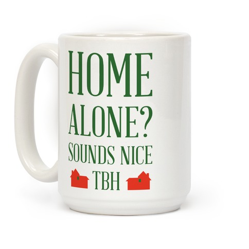 Home Alone Sounds Nice TBH Coffee Mug