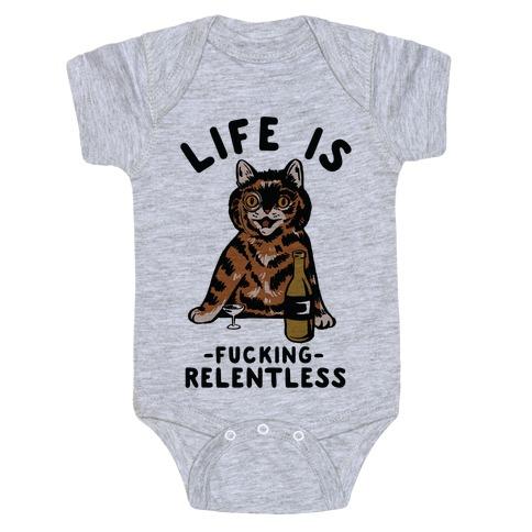 Life is F***ing Relentless Cat Baby Onesy