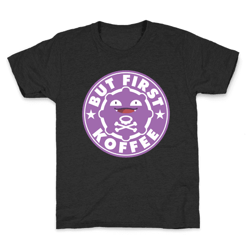 But First Koffee Koffing Coffee Parody Kids T-Shirt