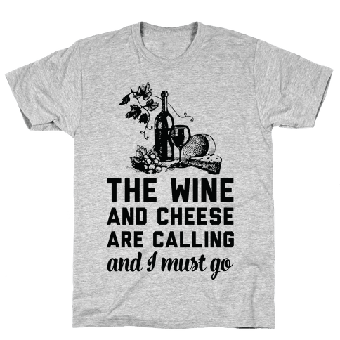 The Wine and Cheese are Calling and I Must Go