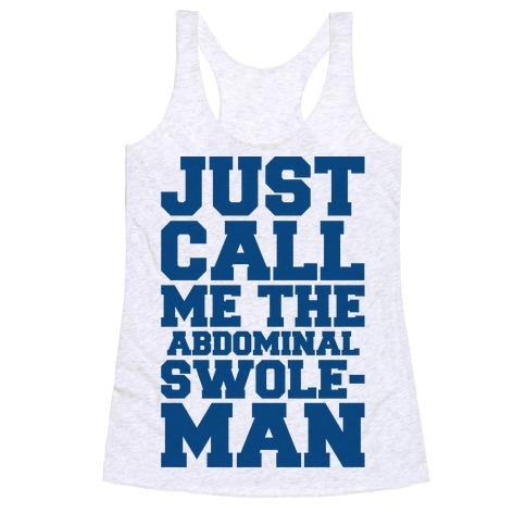 Just Call Me The Abdominal Swoleman Parody Racerback Tank Top