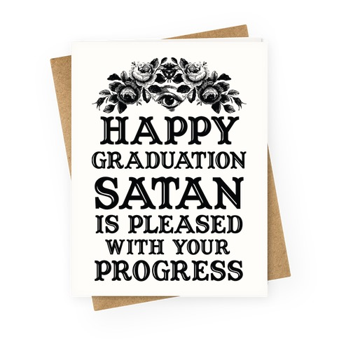 Happy Graduation Satan Is Pleased With Your Progress Greeting Card