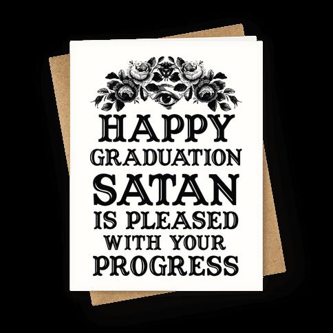 Happy Graduation Satan Is Pleased With Your Progress
