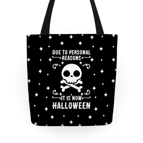 Due To Personal Reasons It Is Now Halloween Skull (White Text) Tote