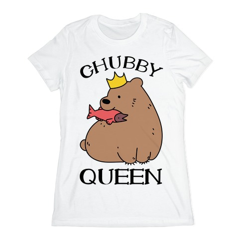 Chubby Queen Womens T-Shirt