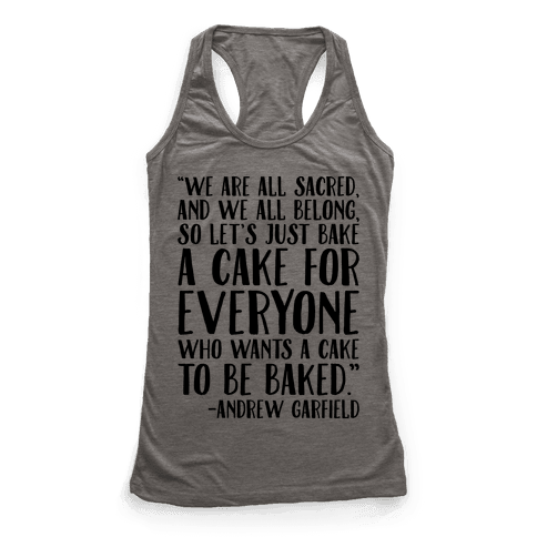 Let's Just Bake A Cake For Everyone Who Wants A Cake To Be Baked Racerback Tank Top