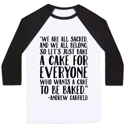 Let's Just Bake A Cake For Everyone Who Wants A Cake To Be Baked Baseball Tee
