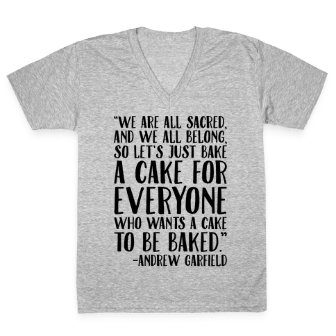 Let's Just Bake A Cake For Everyone Who Wants A Cake To Be Baked V-Neck Tee Shirt