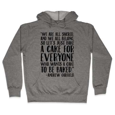 Let's Just Bake A Cake For Everyone Who Wants A Cake To Be Baked Hooded Sweatshirt