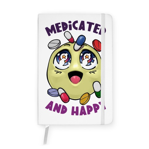 Medicated And Happy Notebook
