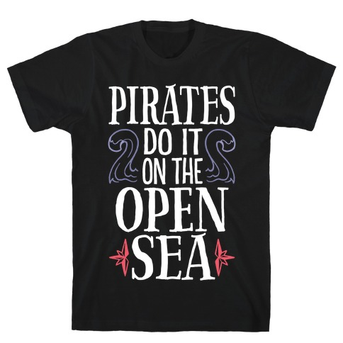 Pirates Do It On The Open Sea T-Shirt
