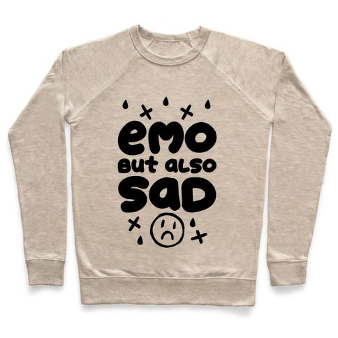 Emo, But Also SAD Pullover