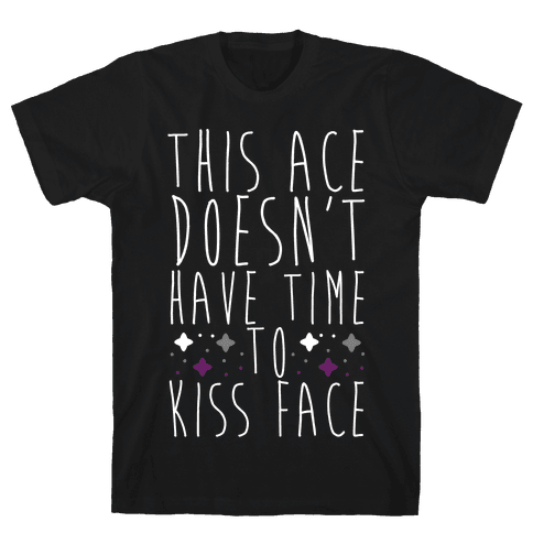 This Ace Doesn't Have Time to Kiss Face Mens/Unisex T-Shirt