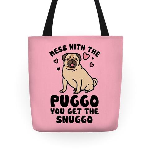 Mess With The Puggo You Get The Snuggo Tote