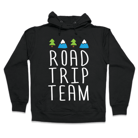 Road Trip Team Hooded Sweatshirt