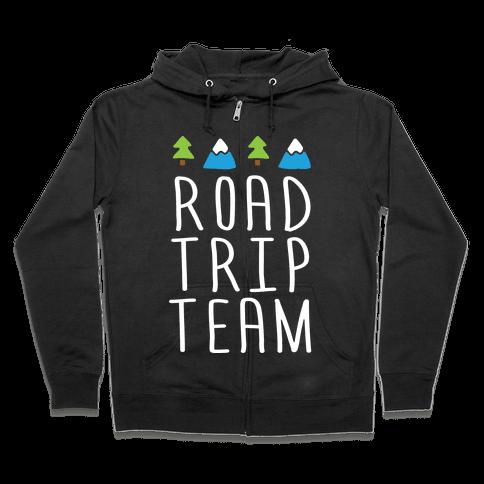 Road Trip Team Zip Hoodie