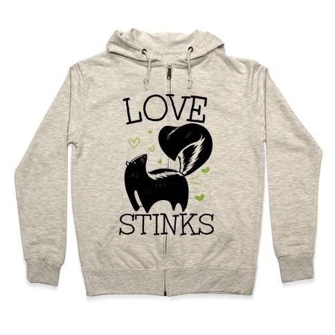 Love Stinks Zip Hoodie
