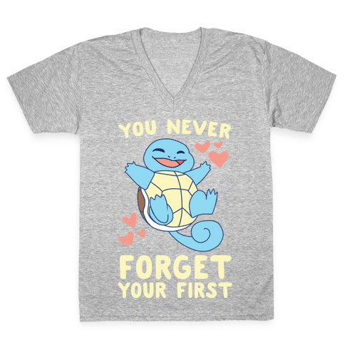 You Never Forget Your First - Squirtle V-Neck Tee Shirt