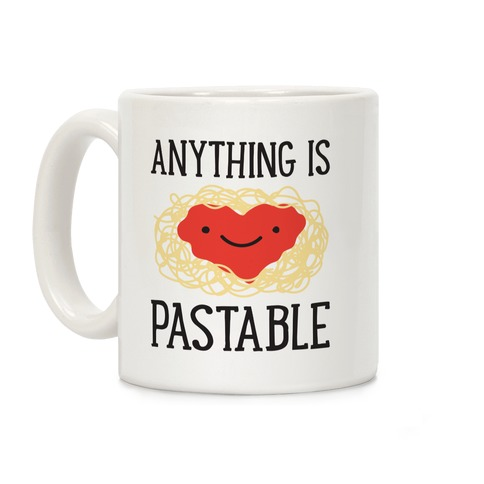 Anything Is Pastable Coffee Mug