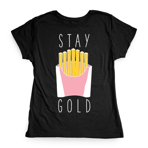 Stay Gold Pink Womens T-Shirt