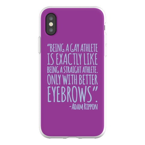 Gay Athletes Have Better Eyebrows Adam Rippon Quote Phone Flexi-Case