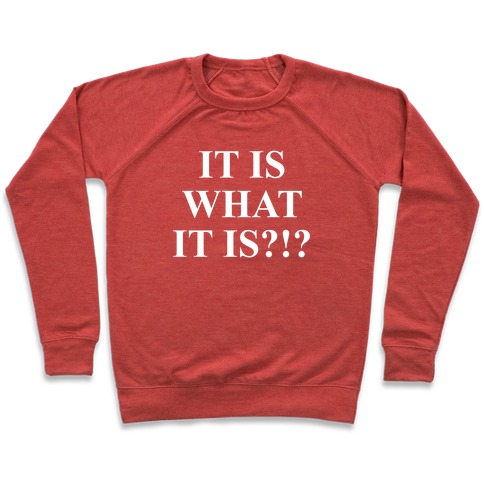 It is What it is? Pullover