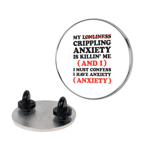 Anxiety One More Time Pin