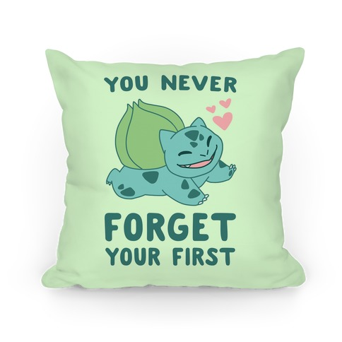 You Never Forget Your First - Bulbasaur Pillow