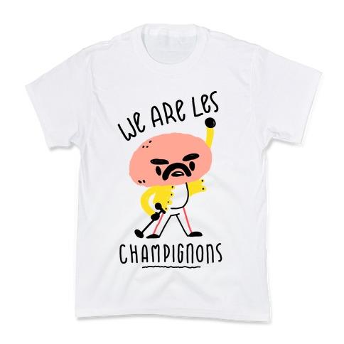 54149c215 We Are Les Champignons Kids T-Shirt