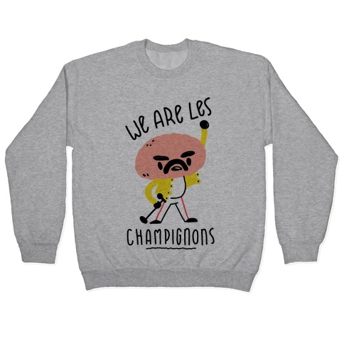 We Are Les Champignons Pullover