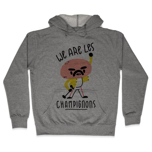 We Are Les Champignons Hooded Sweatshirt