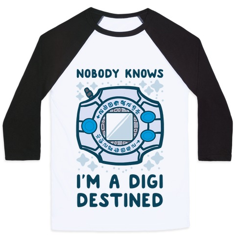Nobody Knows I'm a Digidestined Baseball Tee