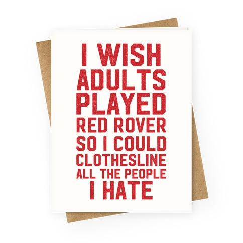 I Wish Adults Played Red Rover Greeting Card