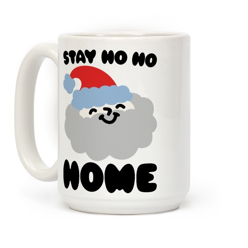Stay Ho Ho Home  Coffee Mug