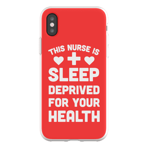 This Nurse Is Sleep Deprived For Your Health Phone Flexi-Case