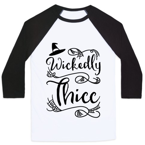 Wickedly Thicc Baseball Tee