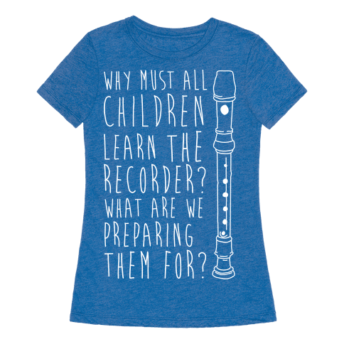 Learn The Recorder T Shirt Human