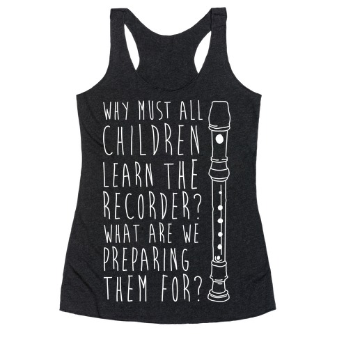 Learn The Recorder Racerback Tank Top