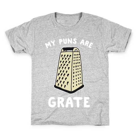 My Puns are Grate Kids T-Shirt