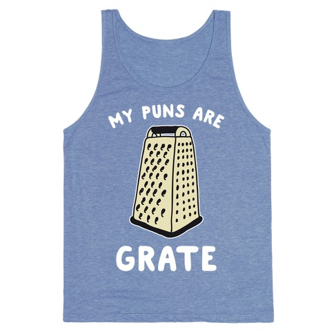 My Puns are Grate Tank Top