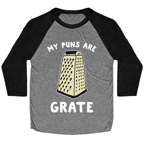 My Puns are Grate Baseball Tee