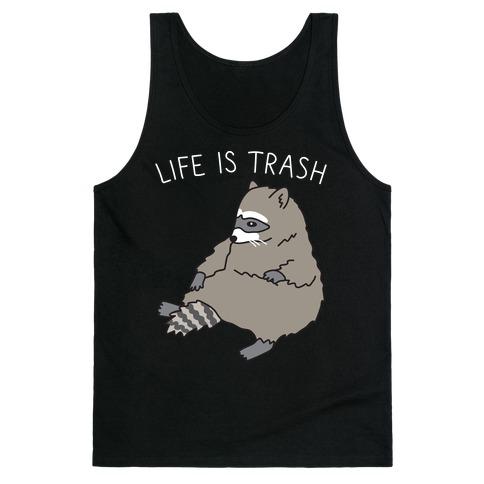 Life Is Trash Raccoon Tank Top