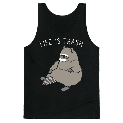 Life Is Trash Raccoon Tank Top