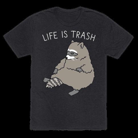 Life Is Trash Raccoon Mens T-Shirt