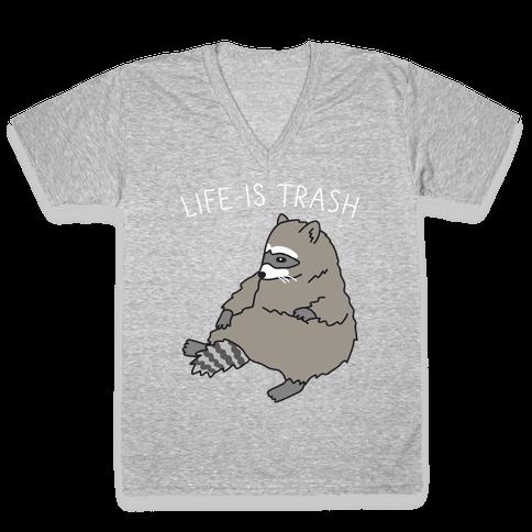 Life Is Trash Raccoon V-Neck Tee Shirt