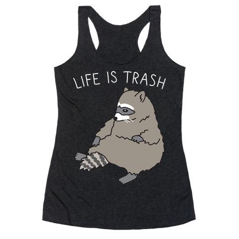 Life Is Trash Raccoon Racerback Tank Top